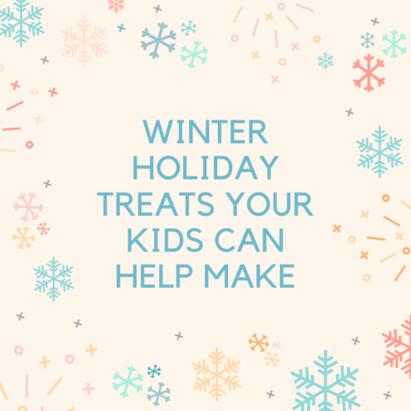 Winter Holiday Treats Your Kids Can Help Make