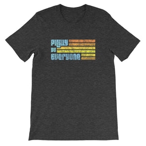 Philly Vs Everyone Unisex T-Shirt