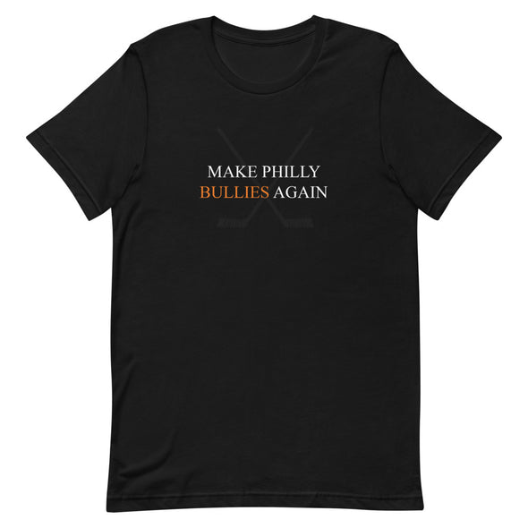 Make Philly Bullies Again T-Shirt