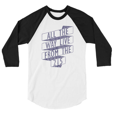 All The Way Live From The 215 3/4 Sleeve Raglan