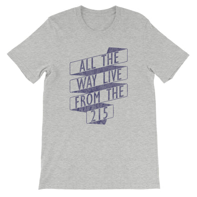 All The Way Live From The 215 Unisex T-Shirt