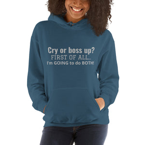 Cry or BossUp hooded Sweatshirt