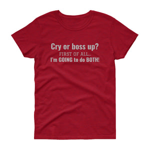 Cry or BossUp t-shirt