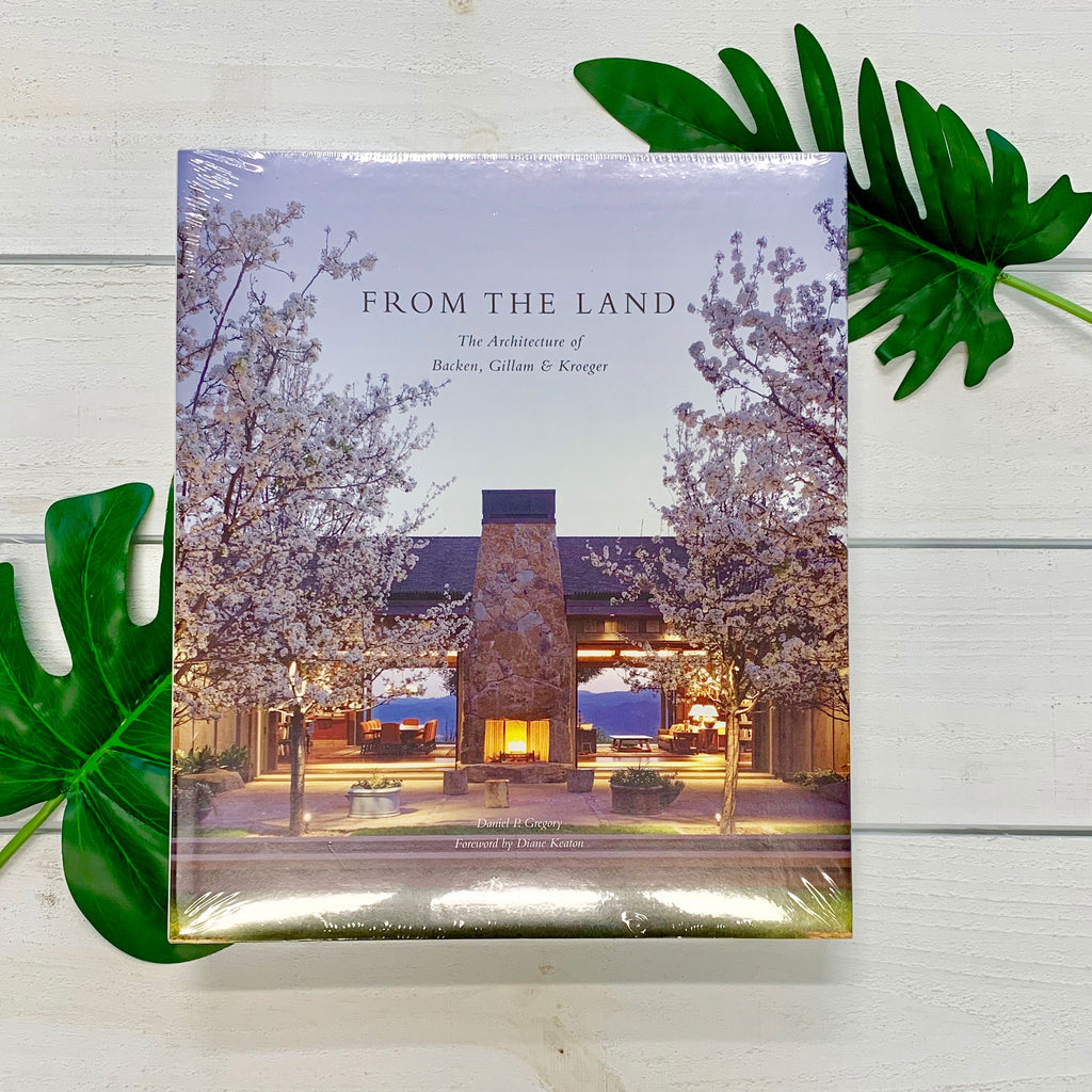 """From the Land: Backen, Gillam, & Kroeger Architects"" by Daniel P. Gregory + Erhard Pfeiffer"