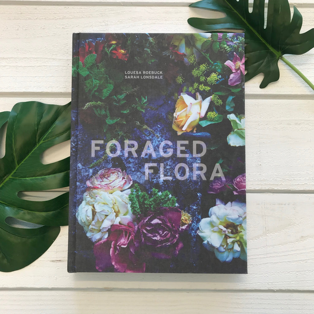 """Foraged Flora"" by Louesa Roebuck + Sarah Lonsdale"