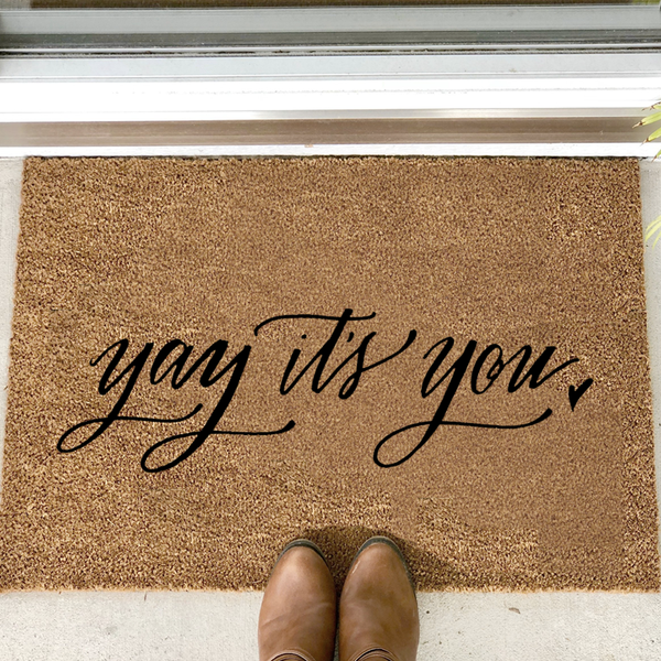 """yay it's you"" door mat"