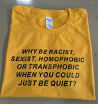 "''Why be Racist When You Could Just be Quiet ""Shirt Tumblr Outfit T-shirt Human Rights Unisex t shirt feminist women tops-geekbuyig"