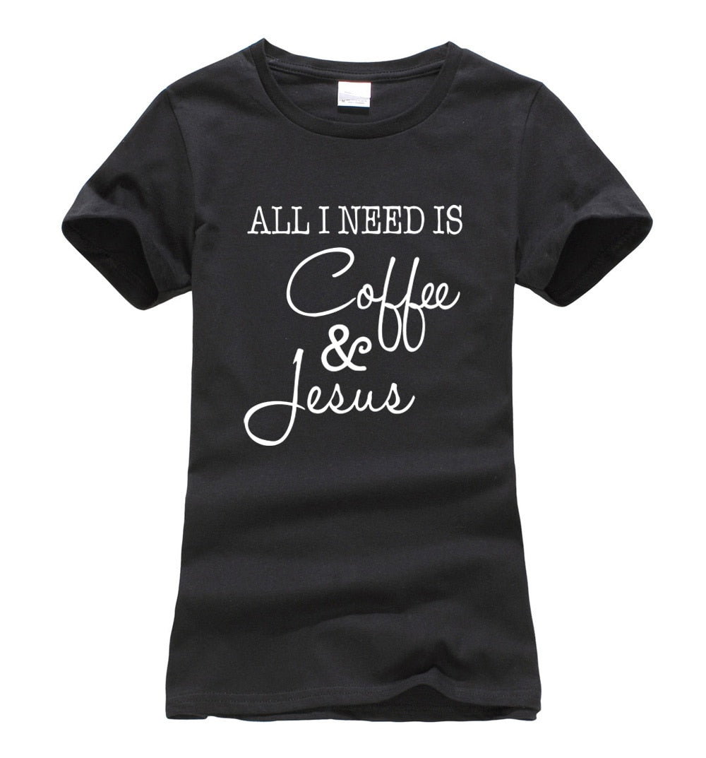 Women Funny All I Need Is Coffee and Jesus t-shirt 2018 new print short sleeve o-neck tees femme harajuku fashion hip-hop tops-geekbuyig