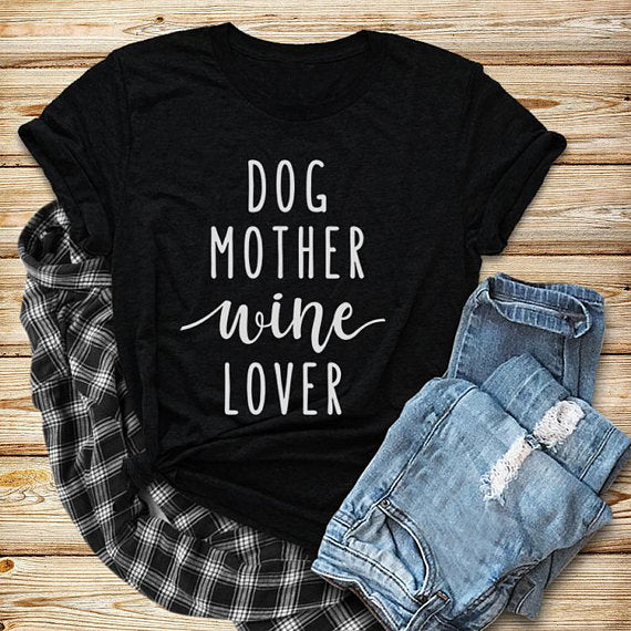 Dog Mother Wine Lover T-Shirt Dog Mom Shirt Girl Dog Love Tee Dog and Wine Lover Casual TOP Style Outfits Clothing-geekbuyig