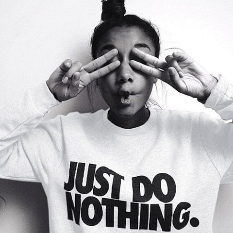 Just Do Nothing Casual Fashion Women Long Sleeve Hoodie Jumper Pullover Sweatshirt Tops Shirt Sweatshirt ships from US/China-geekbuyig