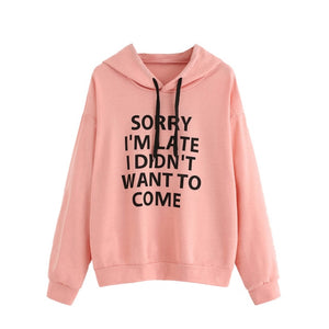ISHOWTIENDA Hoodies Women SORRY I'M LATE I DIDN'T WANT TO COME Letter Sweatshirt Autumn Pullover Long Sleeve Female Sweatshirts-geekbuyig