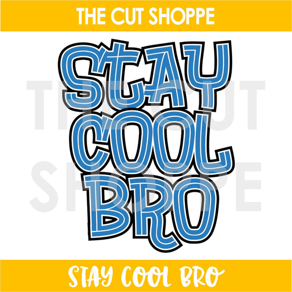 Stay Cool Bro