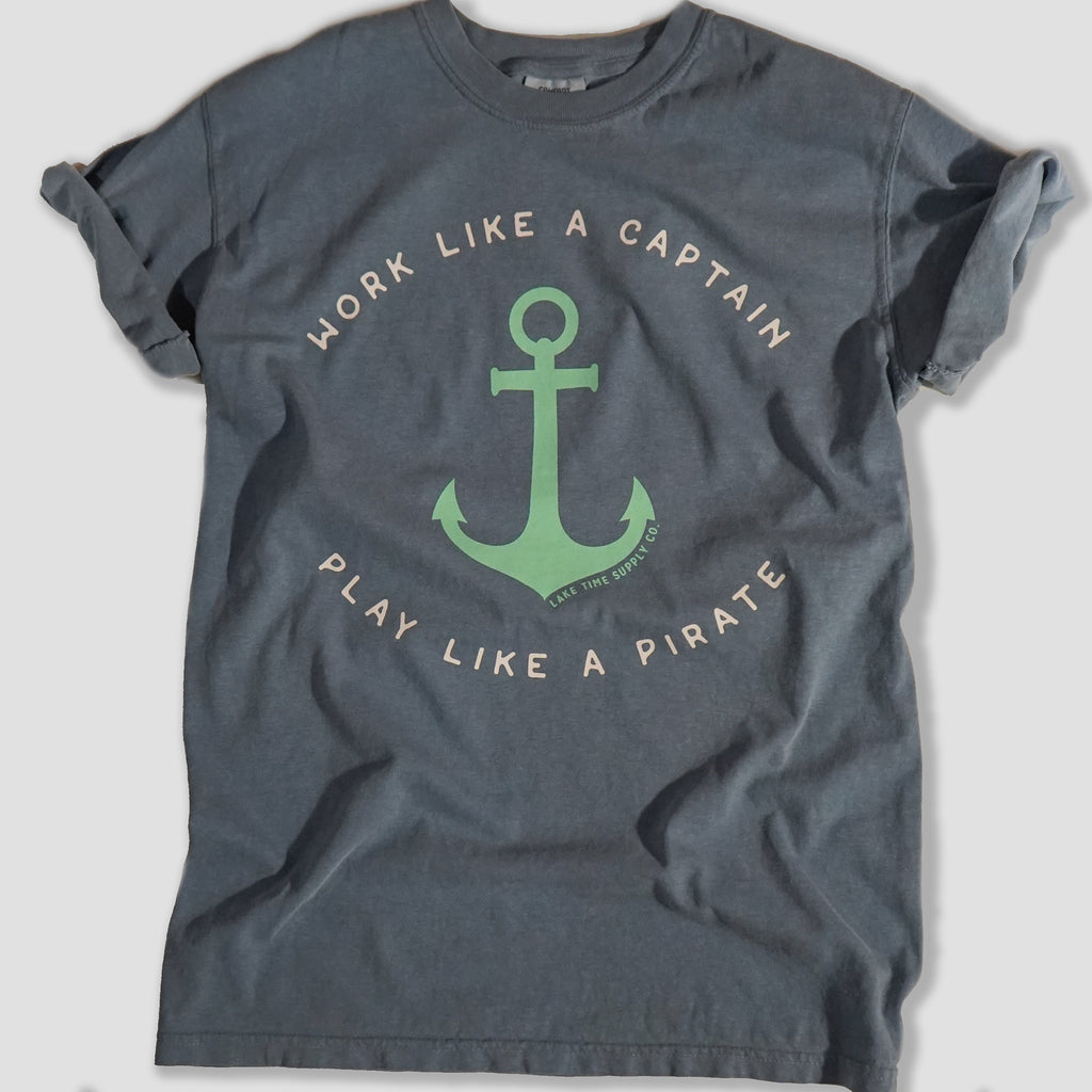 Work Like a Captain, Play Like a Pirate (Unisex)