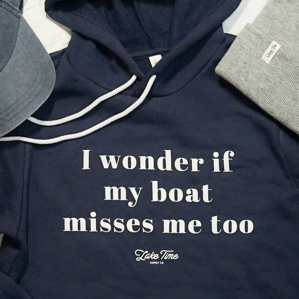 """Boat Misses Me"" - Unisex Hoodie - Lake Time Supply Co."