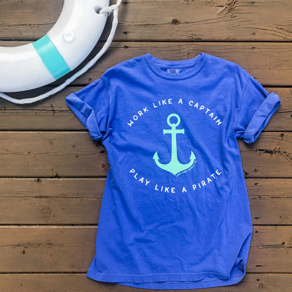Work Like a Captain, Play Like a Pirate (Unisex) - Lake Time Supply Co.