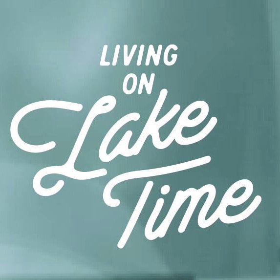 """Living On Lake Time"" White Decal - Lake Time Supply Co."