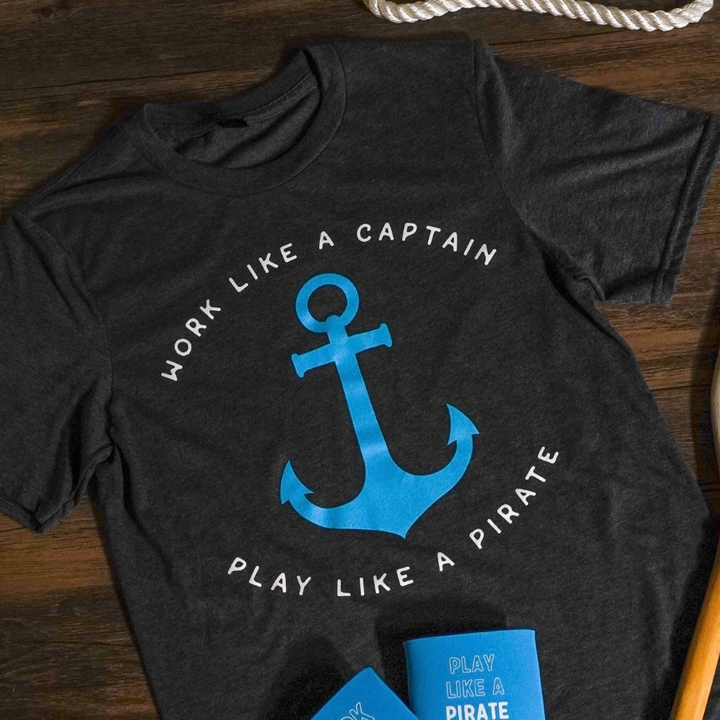 Work Like a Captain, Play Like a Pirate (Unisex) - (only XS + Small remaining)