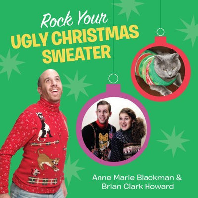 Rock Your Ugly Christmas Sweater Book - Stocking Stuffer, Gift, or Sweater Contest Prize