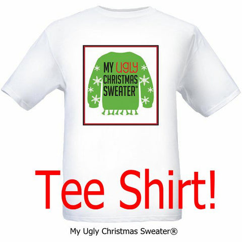My Ugly Christmas Sweater® Tshirt - White