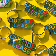Outside Please Keychain