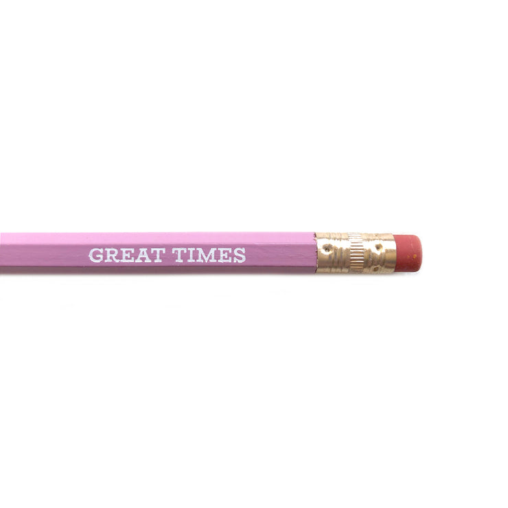 Great Times Pencil