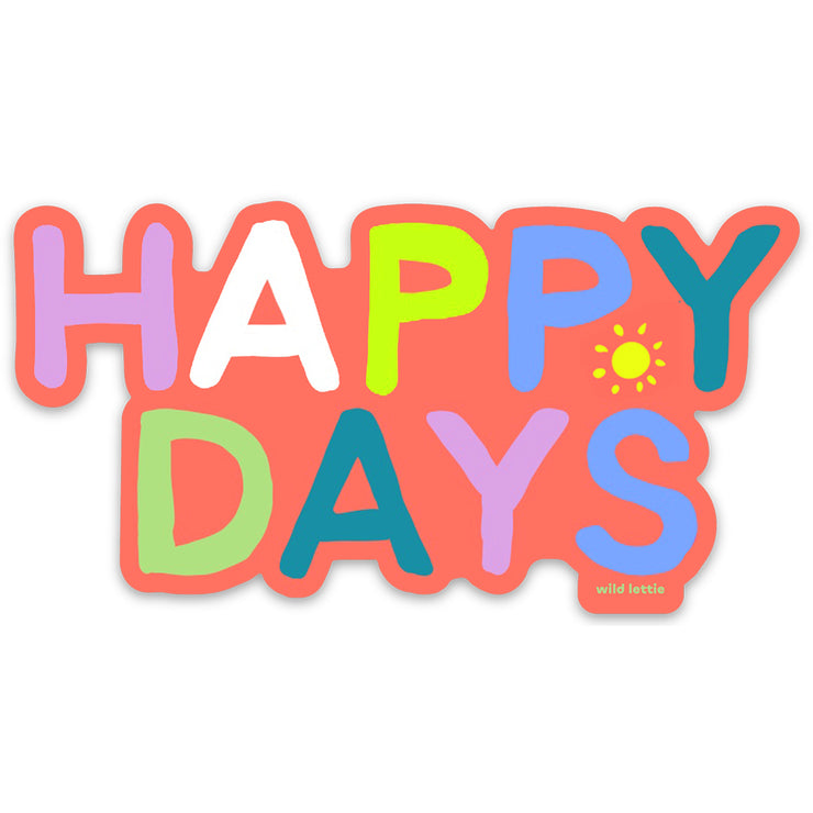 Colorful happy sticker that says 'happy days'