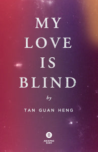 My Love Is Blind (Signed by the Author, Hardcover)