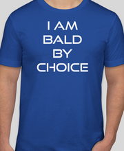 Load image into Gallery viewer, I am Bald by Choice T-Shirt