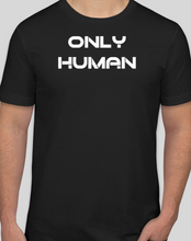 Load image into Gallery viewer, Only Human T-Shirt