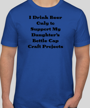 Load image into Gallery viewer, I Drink Beer T-Shirt