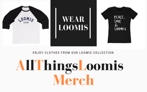 Loomis, CA branded items. Wearables, drinkables, and accessories.