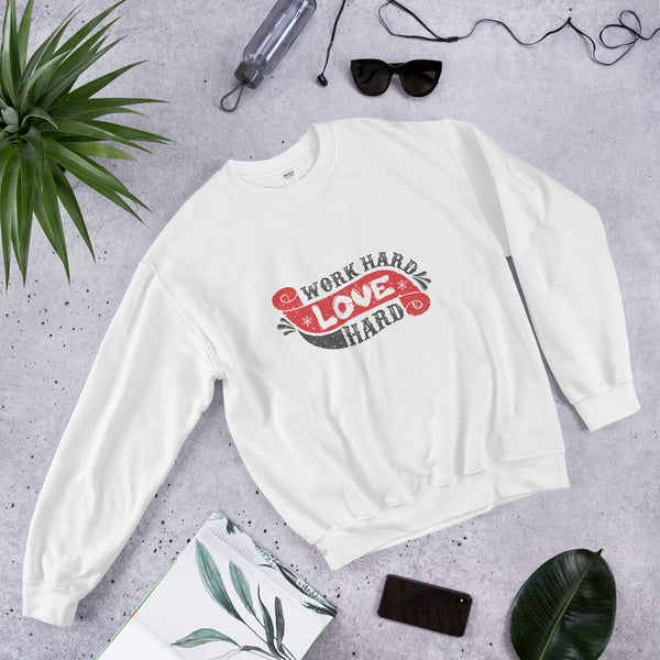 Work Hard Love Hard Unisex Sweatshirt - Ayuper