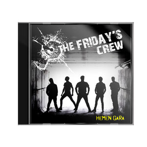 CD THE FRIDAY'S CREW Hemen gara