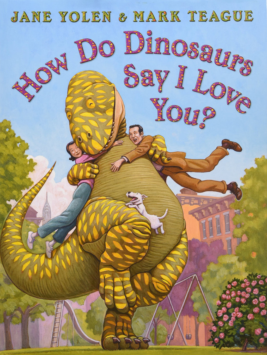 How Do Dinosaurs Say I Love You