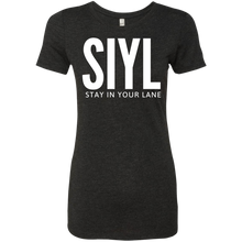 Load image into Gallery viewer, SIYL- Stay In Your Lane Ladies Tri Blend T-Shirt