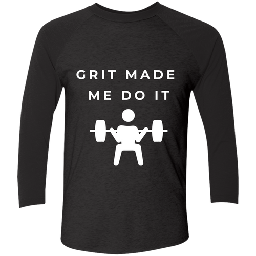 Grit Made Me Do It 3/4 Sleeve Baseball Shirt