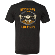 Load image into Gallery viewer, Get Ready For  A Bar Fight Mens Tri Blend
