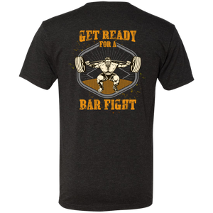Get Ready For  A Bar Fight Mens Tri Blend