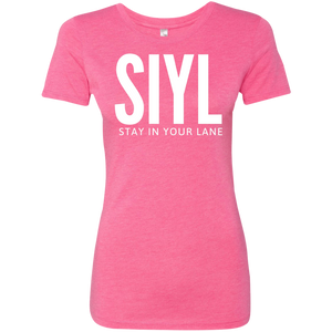 SIYL- Stay In Your Lane Ladies Tri Blend T-Shirt