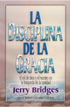 La Disciplina de la Gracia / The Discipline of Grace