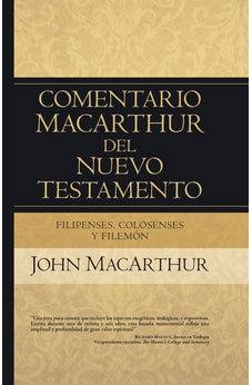 Comentario Macarthur Del NuevoTestamento - Filipenses Colosenses Y Filemon