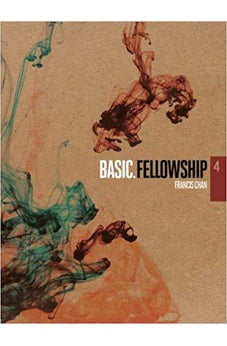 Basic Series: Fellowship-Dvd 4