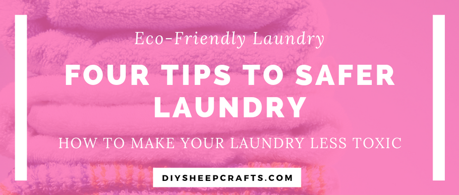 4 Tips for Safer Laundry | green living, eco-friendly