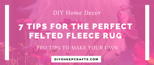 7 Tips for the Perfect Felted Fleece Rug | home decor, diy, tutorial