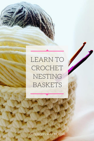 DIY Sheep Crafts - the Craft Box - Learn to Crochet Mini Nesting Baskets
