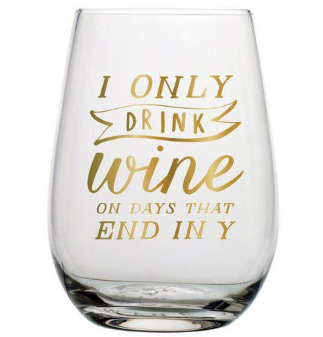 I Only Drink Wine Glass - One of A Kind Decor