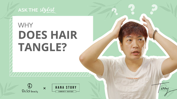 Ask The Stylist EP30: Why does hair tangle?