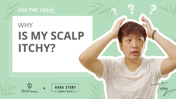 Ask The Stylist EP33: Why is my scalp itchy?