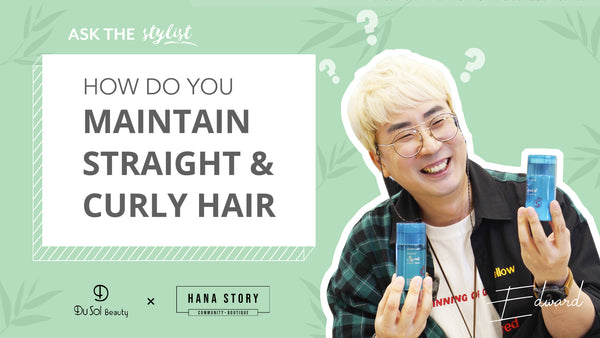 Ask the Stylist EP18: How Do You Maintain Straight & Curly Hair?