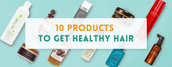 10 Products to get healthy Hair